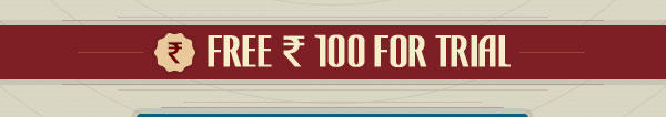 Get Rs.100 FREE for Trial on Sign-Up