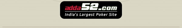 Adda52.com, India's Largest Poker Site.